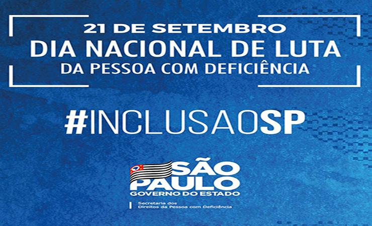 Imagem com fundo azul e o texto 21 de setembro Dia Nacional de Luta da Pessoa com Deficiência #inclusaoSP
