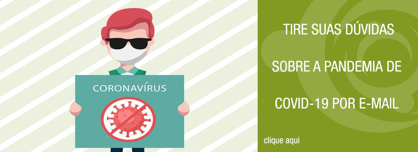 Ilustração de um homem cego segurando uma placa com o texto coronavírus e a ilustração um vírus. Ao lado da ilustração, tem uma arte verde com o texto: Tire suas dúvidas sobre a Pandemia de COVID-19 por e-mail.